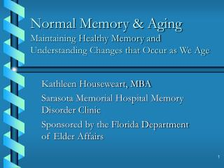 Normal Memory & Aging Maintaining Healthy Memory and Understanding Changes that Occur as We Age