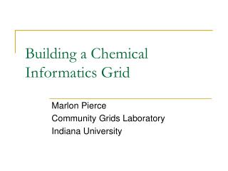 Building a Chemical Informatics Grid