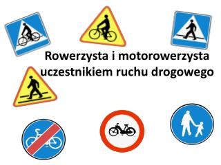Rowerzysta i motorowerzysta uczestnikiem ruchu drogowego
