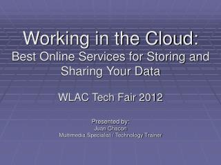 Working in the Cloud: Best Online Services for Storing and Sharing Your Data