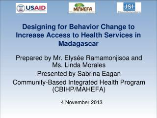 D esigning  for Behavior Change to Increase Access to Health Services in Madagascar