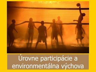 Úrovne participácie a environmentálna výchova