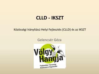 CLLD - IKSZT Közösségi Irányítású Helyi Fejlesztés (CLLD) és az IKSZT