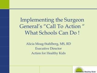 "Implementing the Surgeon General's ""Call To Action "" What Schools Can Do !"