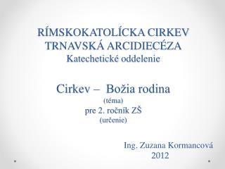 Ing. Zuzana Kormancová 2012