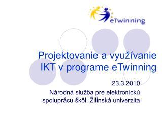 Projektovanie a využívanie IKT v programe eTwinning