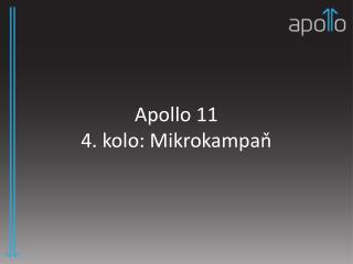 Apollo 11 4. kolo: Mikrokampaň