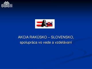AKCIA RAKÚSKO – SLOVENSKO,  spolupráca vo vede a vzdelávaní