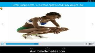 Herbal Supplements To Increase Appetite And Body Weight Fast