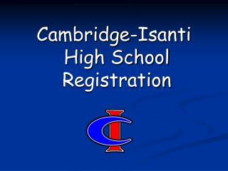 Cambridge-Isanti        High School  Registration