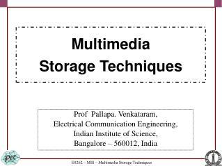 Multimedia Storage Techniques