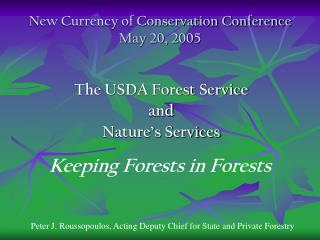 New Currency of Conservation Conference May 20, 2005