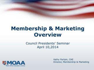 Membership & Marketing Overview Council Presidents' Seminar April 10,2014