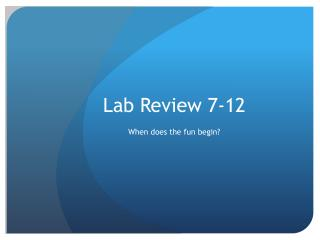 Lab Review 7-12