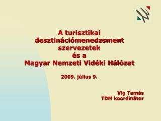 A turisztikai desztinációmenedzsment  szervezetek és a  Magyar Nemzeti Vidéki Hálózat
