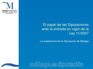 El papel de las Diputaciones ante la entrada en vigor de la Ley 11/2007