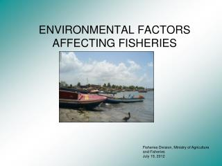 ENVIRONMENTAL FACTORS AFFECTING FISHERIES