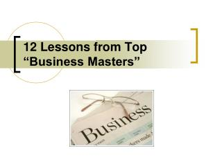 "12 Lessons from Top ""Business Masters"""