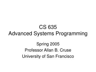 CS 635 Advanced Systems Programming