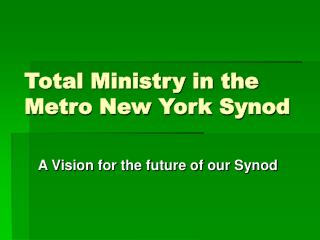 Total Ministry in the Metro New York Synod