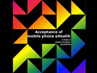 Acceptance of  mobile phone eHealth