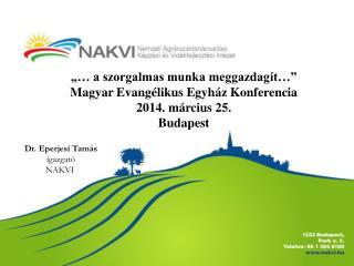 """""""… a szorgalmas munka meggazdagít…"""" Magyar Evangélikus Egyház Konferencia 2014. március 25."""