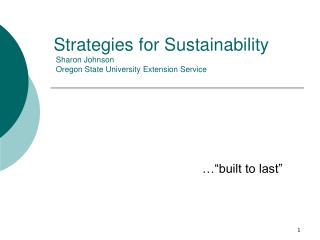 Strategies for Sustainability  Sharon Johnson  Oregon State University Extension Service