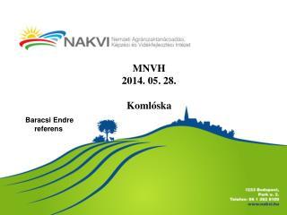 MNVH 2014. 05. 28. Komlóska