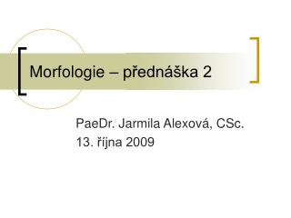 Morfologie – p řednáška 2