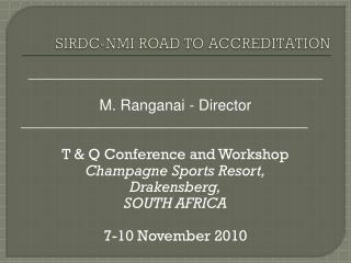 SIRDC-NMI ROAD TO ACCREDITATION