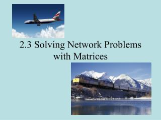 2.3 Solving Network Problems with Matrices