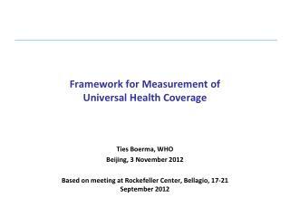 Framework for Measurement of  Universal Health Coverage