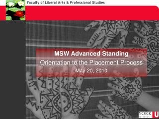 MSW Advanced Standing Orientation to the Placement Process May 20, 2010