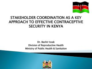 STAKEHOLDER COORDINATION AS A KEY APPROACH TO EFFECTIVE CONTRACEPTIVE SECURITY IN KENYA