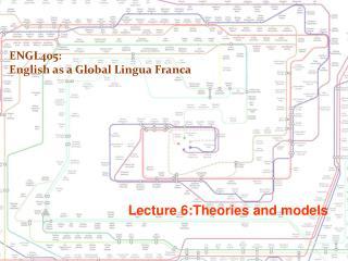 ENGL405:  English as a Global Lingua Franca