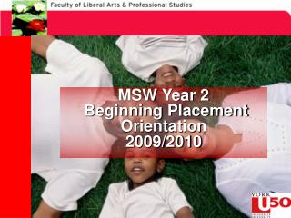 MSW Year 2  Beginning Placement Orientation  2009/2010
