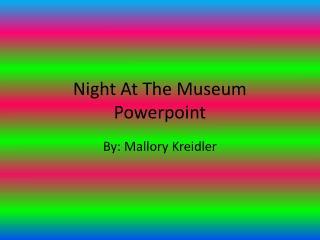 Night  A t  T he Museum  P owerpoint