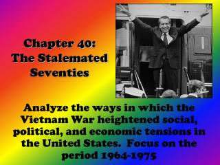 Chapter 40: The Stalemated Seventies