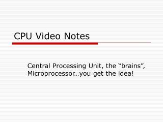 CPU Video Notes
