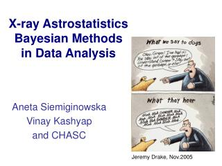 X-ray Astrostatistics Bayesian Methods  in Data Analysis