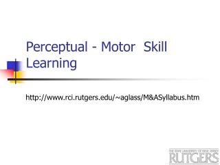 Perceptual - Motor  Skill Learning