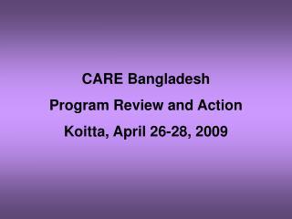 CARE Bangladesh Program Review and Action Koitta, April 26-28, 2009