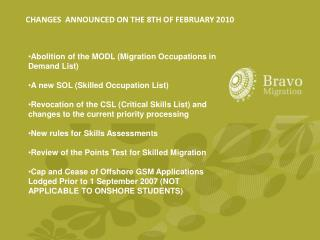 Abolition of the MODL (Migration Occupations in Demand List) A new SOL (Skilled Occupation List)