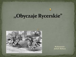 ,,Obyczaje Rycerskie''