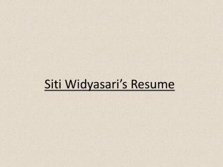 Siti Widyasari's Resume