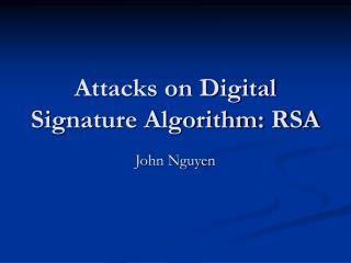 Attacks on Digital Signature Algorithm: RSA