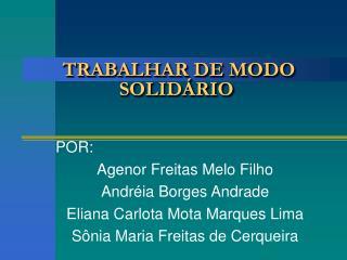 TRABALHAR DE MODO SOLIDÁRIO