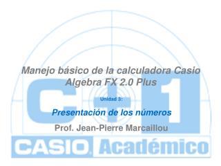 Manejo básico de la calculadora Casio Algebra FX 2.0 Plus