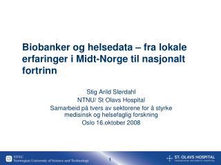 Biobanker og helsedata – fra lokale erfaringer i Midt-Norge til nasjonalt fortrinn