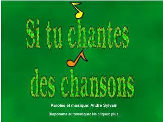 Paroles et musique: Andr  Sylvain